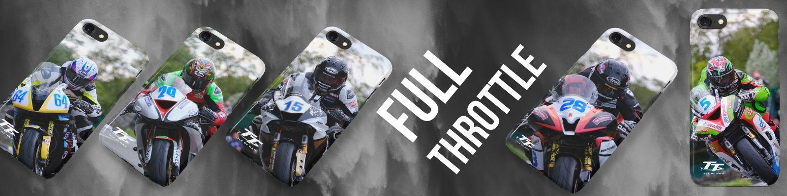Full Throttle - Isle of Man TT Phone Cases